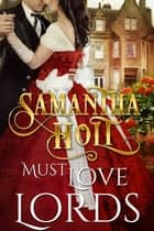 Must Love Lords ebook by Samantha Holt