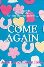 Come Again ebook by Josie Lloyd, Emlyn Rees