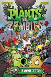 Plants vs. Zombies Volume 1: Lawnmageddon ebook by Paul Tobin
