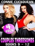 Couples Threesomes 4-pack : Books 9 to 12 ebook by Connie Cuckquean