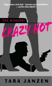 Crazy Hot ebook by Tara Janzen