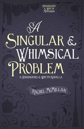 A Singular and Whimsical Problem ebook by Rachel McMillan