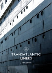Transatlantic Liners ebook by J. Layton