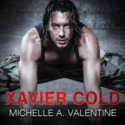 Xavier Cold audiobook by Michelle A. Valentine