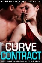 Curve Contract ebook by Christa Wick