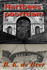 Hartbeespoortdam ebook by B.K. de Beer