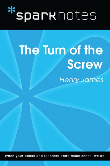 The Turn of the Screw (SparkNotes Literature Guide) ebook by SparkNotes,Henry James
