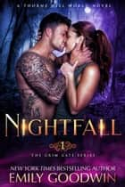 Nightfall - The Thorne Hill Series: Anora & Ethan, #1 ebook by Emily Goodwin