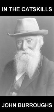 In the Catskills [com Glossário em Português] ebook by John Burroughs,Eternity Ebooks