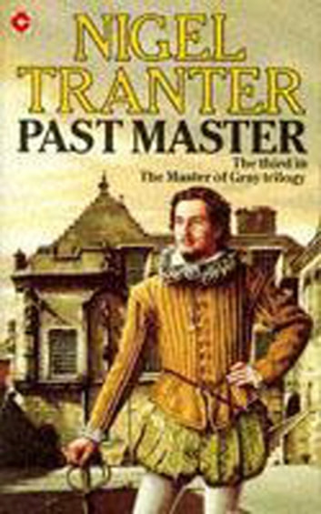 Past Master - Master of Gray trilogy 3 ebook by Nigel Tranter