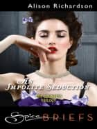 An Impolite Seduction ebook by Alison Richardson