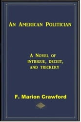 An American Politician ebook by F. Marion Crawford