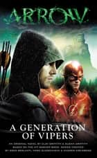 Arrow - A Generation of Vipers ebook by Clay Griffith, Susan Griffith