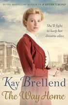 The Way Home ebook by Kay Brellend