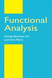 Functional Analysis ebook by George Bachman,Lawrence Narici