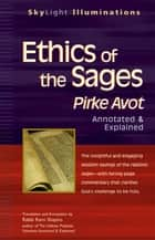 Ethics of the Sages - Pirke Avot—Annotated & Explained ebook by Rabbi Rami Shapiro
