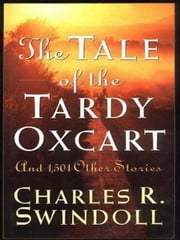 The Tale of the Tardy Oxcart ebook by Charles R. Swindoll