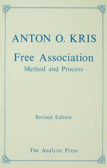 Free Association - Methods and Process ebook by Anton O. Kris
