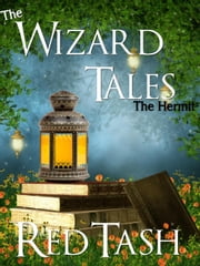 The Hermit - The Wizard Tales, #4 ebook by Red Tash