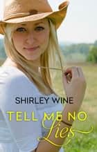 Tell Me No Lies (Prodigal Sons, #1) ebook by Shirley Wine