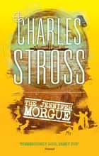 The Jennifer Morgue - Book 2 in The Laundry Files eBook by Charles Stross