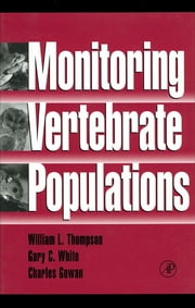Monitoring Vertebrate Populations ebook by William L. Thompson,Gary C. White,Charles Gowan
