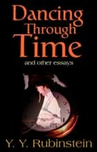 Dancing Through Time ebook by