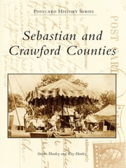 Sebastian and Crawford Counties ebook by Steven Hanley, Ray Hanley