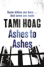 Ashes To Ashes eBook by Tami Hoag
