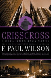 Crisscross - A Repairman Jack Novel ebook by F. Paul Wilson