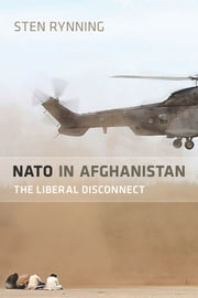 NATO in Afghanistan - The Liberal Disconnect ebook by Sten Rynning
