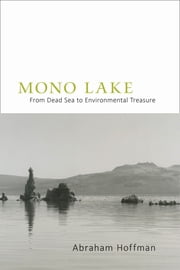 Mono Lake - From Dead Sea to Environmental Treasure ebook by Abraham Hoffman