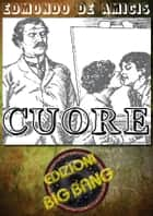 Cuore: Versione illustrata ebook by Edmondo De Amicis