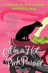 Cat in a Hot Pink Pursuit - A Midnight Louie Mystery ebook by Carole Nelson Douglas