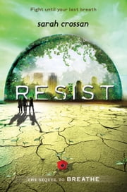 Resist ebook by Sarah Crossan