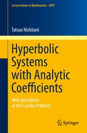 Hyperbolic Systems with Analytic Coefficients - Well-posedness of the Cauchy Problem ebook by Tatsuo Nishitani
