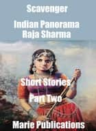 Scavenger-Indian Panorama-Short Stories-Part Two ebook by Raja Sharma