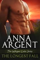 The Longest Fall ebook by Anna Argent