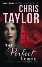 The Perfect Crime ebook by Chris Taylor