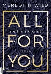 All for You - Sehnsucht ebook by Meredith Wild, Stefanie Zeller