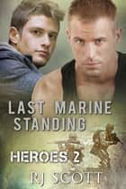 Last Marine Standing ebook by