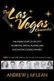 The Las Vegas Chronicles: The Inside Story of Sin City, Celebrities, Special Players and Fascinating Casino Owners
