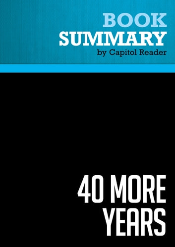 Summary of 40 more years how the democrats will rule the next summary of 40 more years how the democrats will rule the next generation ebook by fandeluxe PDF