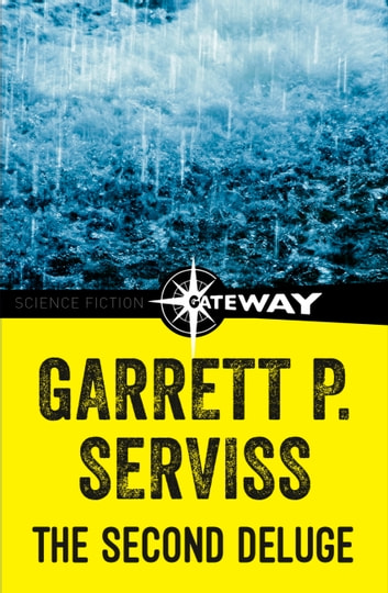 The Second Deluge ebook by Garrett P. Serviss