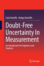 Doubt-Free Uncertainty In Measurement - An Introduction for Engineers and Students ebook by Bridget Ratcliffe,Colin P Ratcliffe