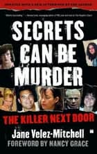 Secrets Can Be Murder ebook by Jane Velez-Mitchell,Nancy Grace