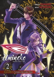 Umineko WHEN THEY CRY Episode 8: Twilight of the Golden Witch, Vol. 2 ebook by Ryukishi07, Kei Natsumi