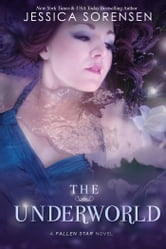 The Underworld (Fallen Star Series, Book 2) ebook by Jessica Sorensen