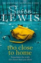 Too Close To Home ebook by