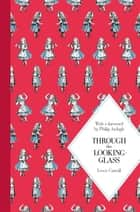Through the Looking-Glass: Macmillan Classics Edition ebook by Lewis Carroll